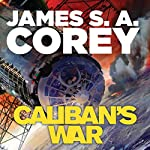 Caliban's War: Book 2 of the Expanse | James S. A. Corey