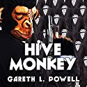 Hive Monkey: Ack-Ack Macaque, Book 2 Audiobook by Gareth Powell Narrated by Richard Burnip