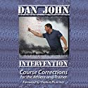 Intervention: Course Corrections for the Athlete and Trainer Hörbuch von Dan John Gesprochen von: Dan John