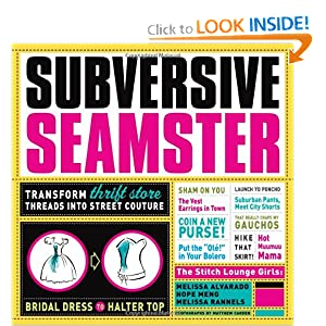 Subversive Seamster: Transform Thrift Store Threads Into Street Couture e-book downloads