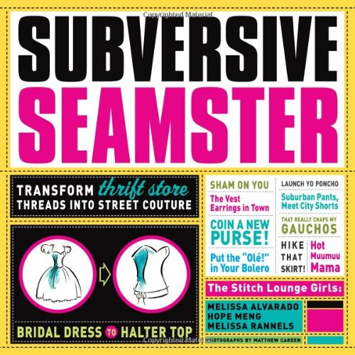 Subversive Seamster: Transform Thrift Store Threads Into Street Couture front-731477