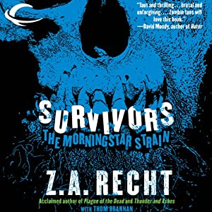 Survivors: The Morningstar Strain, Book 3 | [Z. A. Recht, Thom Brannan]