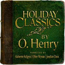 Holiday Classics by O. Henry (       UNABRIDGED) by O. Henry Narrated by Katherine Kellgren, Oliver Wyman, Jonathan Davis