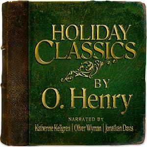 Holiday Classics by O. Henry | [O. Henry]