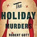 The Holiday Murders | Robert Gott