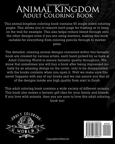 Animal Kingdom Adult Coloring Book: A Huge Adult Coloring Book of 60 Wild Animal Designs in a Variety of Styles and Detailed Patterns (Animal Coloring Books for Adults) (Volume 13)