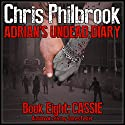 Cassie: Adrian's Undead Diary Book Eight Audiobook by Chris Philbrook Narrated by James Foster