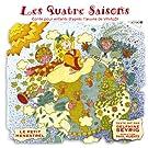 Les Quatre Saisons -Conte Pour Enfants D'apr�s L'oeuvre De Vivaldi
