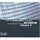 From the Philip Glass Recording Archive, Vol. II: Orchestral Music