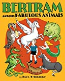 img - for Bertram and His Fabulous Animals book / textbook / text book