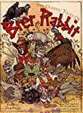 The Classic Tales of Brer Rabbit: From the Collected Stories of Joel Chandler Harris
