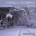 Cyanure Audiobook by Camilla Läckberg Narrated by Élodie Huber