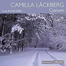Cyanure   Livre audio Auteur(s) : Camilla Läckberg Narrateur(s) : Élodie Huber