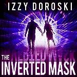 The Inverted Mask | Izzy Doroski
