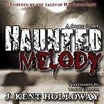 Haunted Melody: A Short Story | J. Kent Holloway