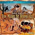 Eine Million für Krawall-City: Ein Mordsspaß im Wilden Westen Hörbuch von Helmut Höfling Gesprochen von: Helmut Höfling, Horst Beilke