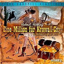 Eine Million für Krawall-City: Ein Mordsspaß im Wilden Westen (       ungekürzt) von Helmut Höfling Gesprochen von: Helmut Höfling, Horst Beilke