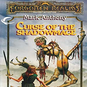Curse of the Shadowmage: Forgotten Realms: The Harpers, Book 11 | [Mark Anthony]