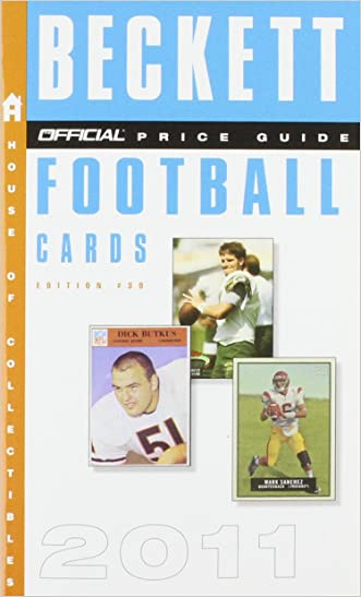 The Beckett Official Price Guide to Football Cards 2011, Edition #30 (Official Price Guide to Football Cards (Beckett))