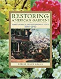 img - for Restoring American Gardens: An Encyclopedia of Heirloom Ornamental Plants, 1640-1940 book / textbook / text book