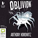 Oblivion (       UNABRIDGED) by Anthony Horowitz Narrated by Paul Panting