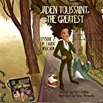 Jaden Toussaint, the Greatest Episode 2: The Ladek Invasion | Marti Dumas