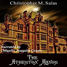The Atherton Manor Audiobook by Christopher M. Salas Narrated by Chiquito Joaquim Crasto