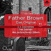 Das Zeichen des zerbrochenen Säbels (Father Brown - Das Original 11) | Gilbert Keith Chesterton