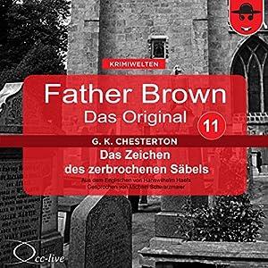 Das Zeichen des zerbrochenen Säbels (Father Brown - Das Original 11) Hörbuch