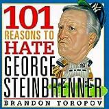 101 Reasons to Hate George Steinbrenner (0806518545) by Toropov, Brandon