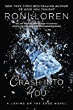 Crash Into You (Loving on the Edge Series Book 1)