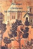 echange, troc Pétrarque - Itinéraire de Gênes à Jérusalem