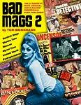 Bad Mags, Volume 2: The Strangest, Sl...