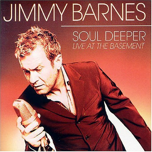 Jimmy Barnes - Soul Deeper: Live at the Basement - Zortam Music