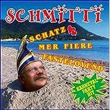 """Schatz - Mer fiere FASTELOVEND (KARNEVAL PARTY HIT)von """"Schmitti"""""""