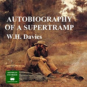 The Autobiography of a Supertramp | [W.H. Davies]
