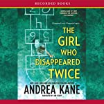 The Girl Who Disappeared Twice: Forensic Instincts, Book 1 (       UNABRIDGED) by Andrea Kane Narrated by Jim Colby
