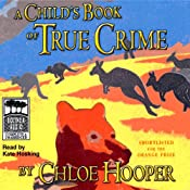A Child's Book of True Crime | [Chloe Hooper]
