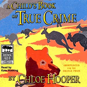 A Child's Book of True Crime | [Chloe Hooper]
