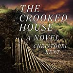 The Crooked House: A Novel | Christobel Kent