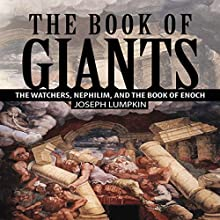 The Book of Giants: The Watchers, Nephilim, and the Book of Enoch Audiobook by Joseph Lumpkin Narrated by Dennis Logan