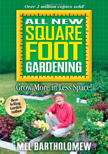 All New Square Foot Gardening: Grow More in Less Space! (Amazon affiliate link)