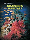 Graphing Habitats (Real World Data) (0431029571) by Miles, Elizabeth
