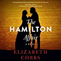 The Hamilton Affair Audiobook by Elizabeth Cobbs Narrated by Coleen Marlo