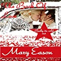 The Book of Love: Baby It's Cold Out (       UNABRIDGED) by Mary Eason Narrated by Mimi Spillane