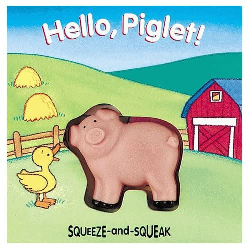 Hello, Piglet! : Squeeze-and-Squeak Books