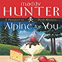 Alpine for You: A Passport to Peril Mystery Audiobook by Maddy Hunter Narrated by Kathleen McInerney