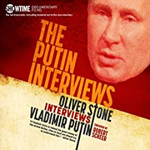 The Putin Interviews: Oliver Stone Interviews Vladimir Putin Audiobook by Oliver Stone Narrated by Pete Cross, Qarie Marshall