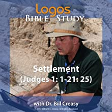 Settlement (Judges 1: 1-21: 25) Lecture by Bill Creasy Narrated by Bill Creasy