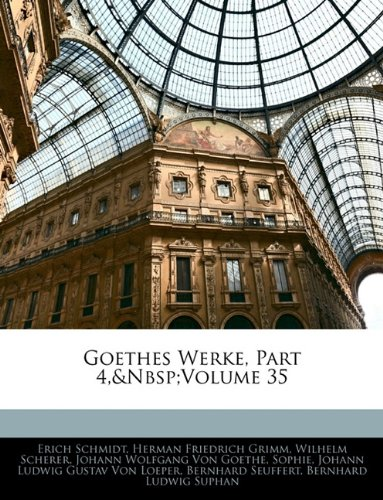 Goethes Werke, Part 4, volume 35